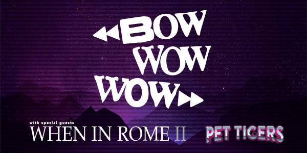Bow Wow Wow, When In Rome II, Pet Tigers