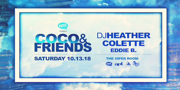 COCO & FRIENDS w/ DJ HEATHER, COLETTE, EDDIE B