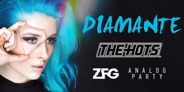 THE HOTS, DIAMANTE, ZRG, ANALOG PARTY
