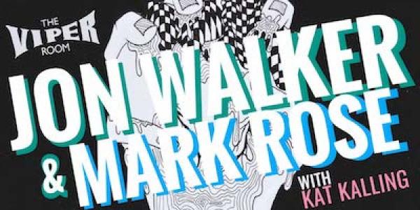 JON WALKER // MARK ROSE w/ KAT KALLING