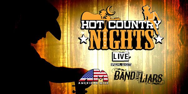 HOT COUNTRY NIGHTS LIVE ! AMERICAN MILE, BAND OF LIARS
