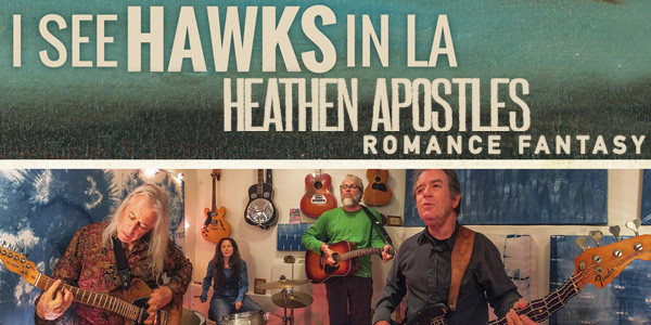 I SEE HAWKS IN L.A., HEATHEN APOSTLES, ROMANCE FANTASY