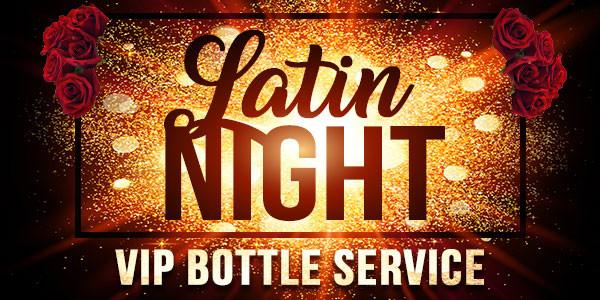 Latin Night VIP Bottle Service