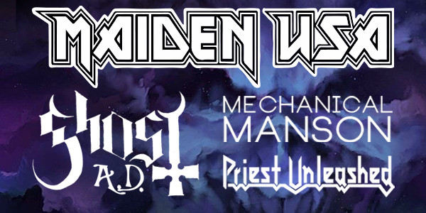 MAIDEN USA, Ghost AD, Mechanical Manson, Priest Unleashed
