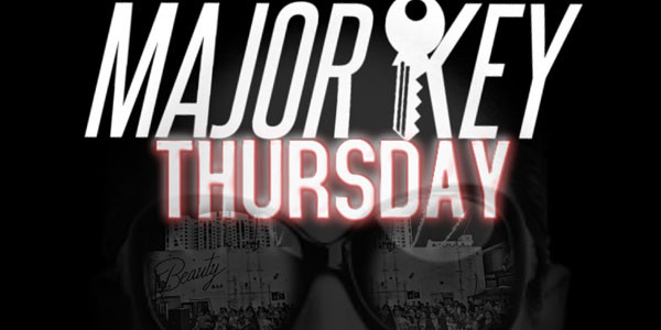 MAJOR KEY Thursdays - NO COVER