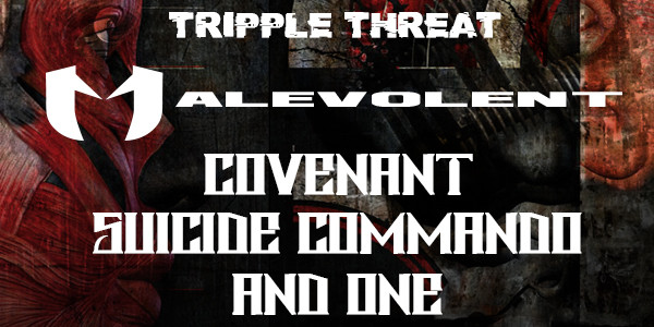 MALEVOLENT: TRIPPLE THREAT