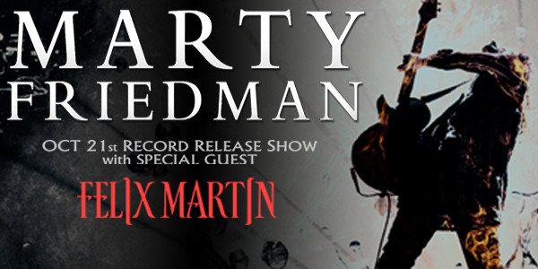MARTY FRIEDMAN w/ special guest Felix Martin