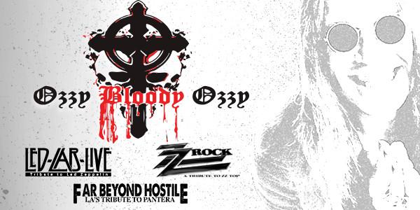 OZZY BLOODY OZZY, LED LAB LIVE (ZEP TRIB.), ZZ ROCK, FAR BEYOND HOSTILE
