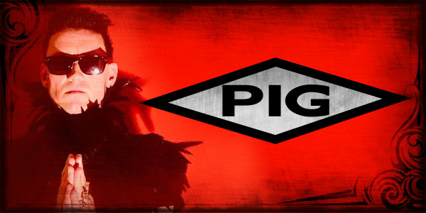 PIG w/ special guests