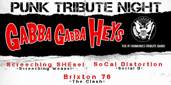 PUNK TRIBUTE NIGHT: GABBA GABBA HEYS, Brixton '76, SoCal Distortion, Screeching Shesel