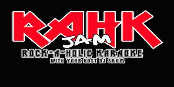 RAHK JAM - ROCK*A*HOLIC KARAOKE w/  DJ SKUM,  LIKE ZEPPELIN, WILY SAVAGE
