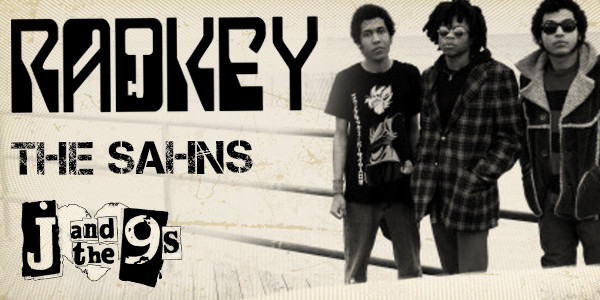 RADKEY, THE SAHNS, J AND THE 9s