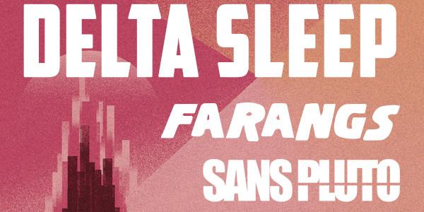 Delta Sleep w/ Farangs and Sans Pluto