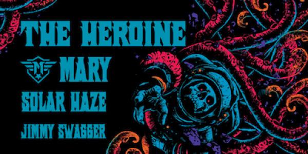 THE HEROINE, SOLAR HAZE, MARY, JIMMY SWAGGER
