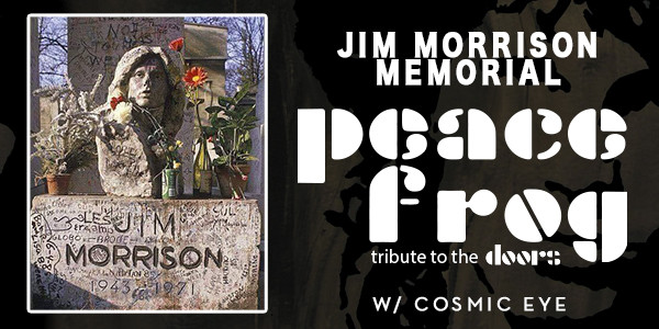 JIM MORRISON MEMORIAL w/ PEACE FROG & COSMIC EYE