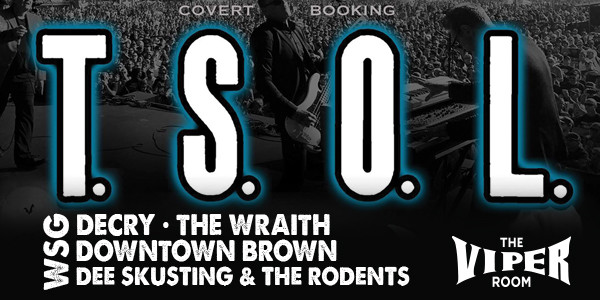 T.S.O.L. 40TH ANNIVERSARY WEEKEND ! w/ DECRY, DOWNTOWN BROWN, DEE SKUSTING & THE RODENTS, THE WRAITH