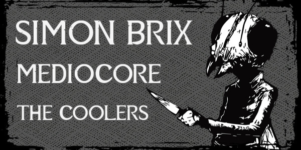 SIMON BRIX, MEDIOCORE, THE COOLERS