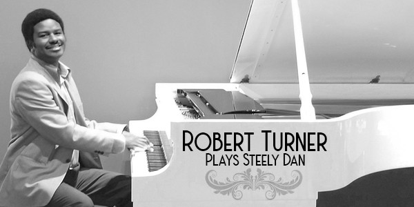 ROBERT TURNER PLAYS STEELY DAN