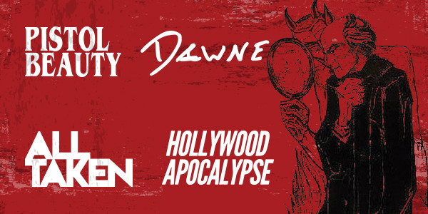 HOLLYWOOD APOCALYPSE, PISTOL BEAUTY, ALL TAKEN, DAWNE