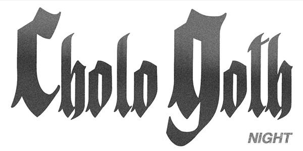 CHOLO GOTH NIGHT - DJ Set by DAVE PARLEY, JOSEXXX