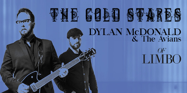 DYLAN McDONALD & THE AVIANS, THE COLD STARES, OF LIMBO