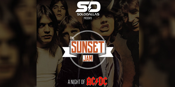 SOLODALLAS PRESENTS: A NIGHT OF AC/DC at THE SUNSET JAM