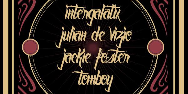 INTERGALATIX, JULIAN DE VIZIO, JACKIE FOSTER, TOMBOY
