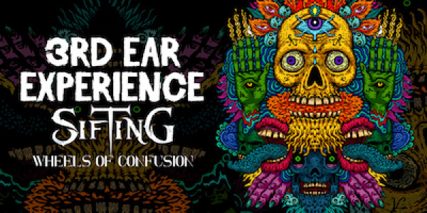 3RD EAR EXPERIENCE, w/ SIFTING, WHEELS OF CONFUSION (LATE SET)
