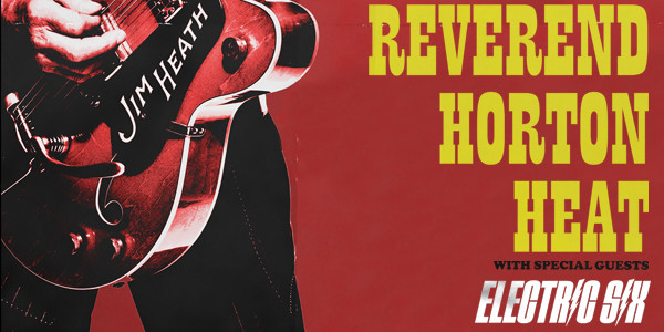 REVEREND HORTON HEAT, ELECTRIC SIX