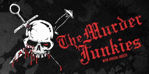 THE MURDER JUNKIES w/ THE WRAITH, ENEMY PROOF,TO US BELOW (LATES SET)
