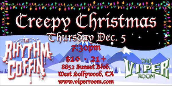 CREEPY CHRISTMAS w/ THE RHYTHM COFFIN, ELVIS SIMMONS, KAY VON KOLA (& KYMARA MAYEM), DJ RAVEN