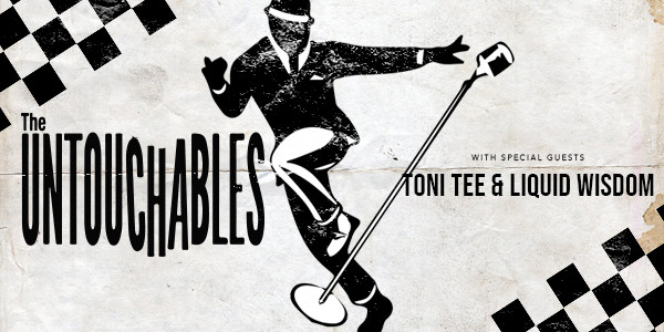 THE UNTOUCHABLES, Toni Tee & Liquid Wisdom, ViceVersa