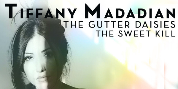 Tiffany Madadian, The Gutter Daisies,  The Sweet Kill