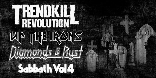 TRENDKILL REVOLUTION, UP THE IRONS, SABBATH VOL. 4, DIAMOND & RUST