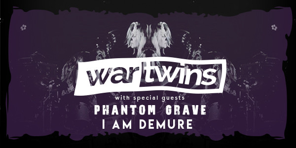 War Twins, Phantom Grave, I Am Demure