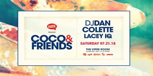COCO & FRIENDS w/ DJ Dan, Colette, Lacey IQ
