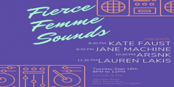 FIERCE FEMME SOUNDS: ARSNK, Jane Machine, Kate Faust, Lauren Lakis