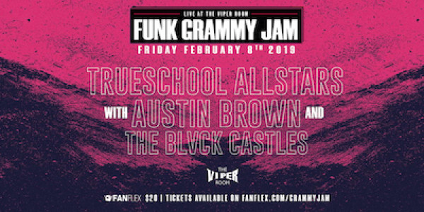 TrueSchool All Stars Funk Grammy Jam w/ Austin Brown and the Blvck Castles