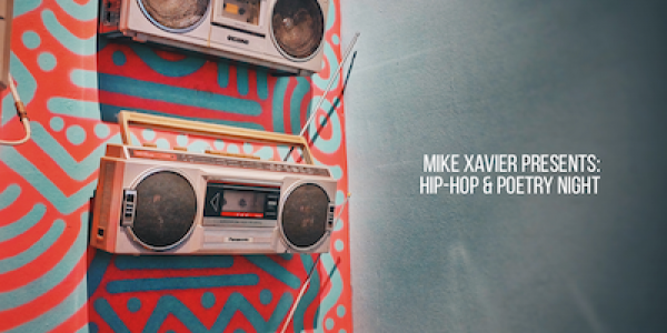 MIKE XAVIER PRESENTS: HIP-HOP & POETRY NIGHT
