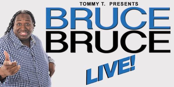 Bruce Bruce Live